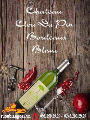 Vang Pháp Chateau Clou Du Pin Bordeaux Blanc 2018